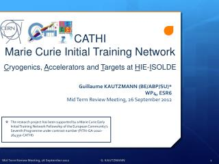 Guillaume KAUTZMANN (BE/ABP/SU)* WP4, ESR6 Mid Term Review Meeting, 26 September 2012