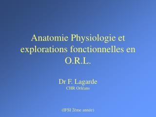 Anatomie Physiologie et explorations fonctionnelles en O.R.L.