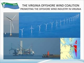 THE VIRGINIA OFFSHORE WIND COALITION PROMOTING THE OFFSHORE WIND INDUSTRY IN VIRGINIA