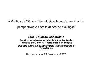 A Política de Ciência, Tecnologia e Inovação no Brasil – perspectivas e necessidades de avaliação
