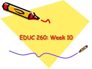 EDUC 260: Week 10