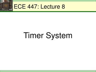 ECE 447: Lecture 8