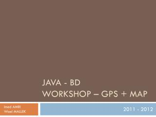 Java - BD Workshop – GPS +  Map
