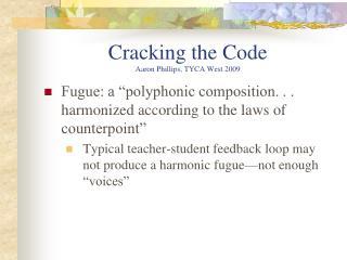 Cracking the Code Aaron Phillips, TYCA West 2009