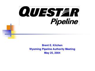 Brent E. Kitchen Wyoming Pipeline Authority Meeting  May 25, 2004