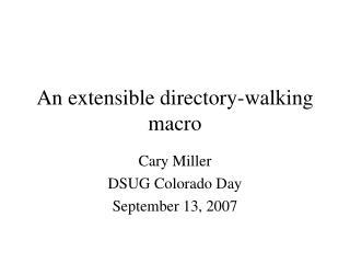 An extensible directory-walking macro