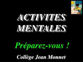 ACTIVITES MENTALES