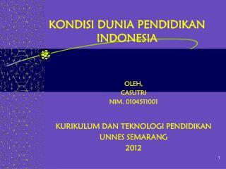 KONDISI DUNIA PENDIDIKAN INDONESIA