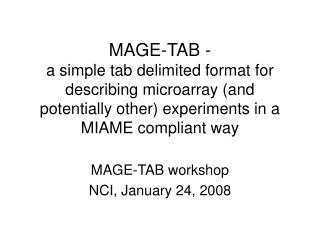 MAGE-TAB workshop NCI, January 24, 2008