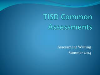 TISD Common Assessments