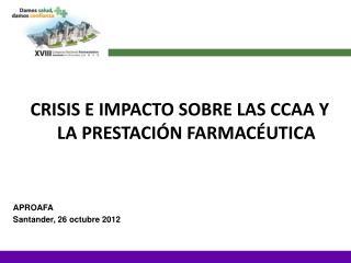 CRISIS E IMPACTO SOBRE LAS CCAA Y LA PRESTACIÓN FARMACÉUTICA