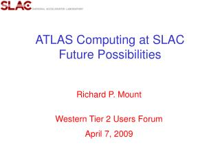 ATLAS Computing at SLAC Future Possibilities