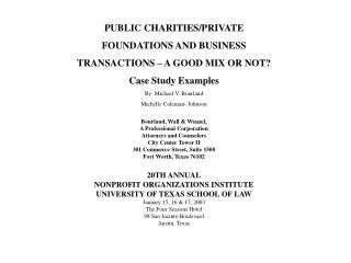 PUBLIC CHARITIES/PRIVATE FOUNDATIONS AND BUSINESS  TRANSACTIONS – A GOOD MIX OR NOT?
