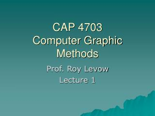 CAP 4703 Computer Graphic Methods
