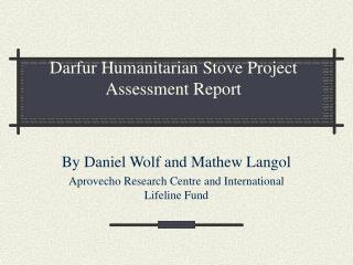 Darfur Humanitarian Stove Project Assessment Report