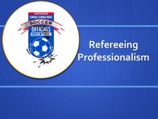 Refereeing Professionalism