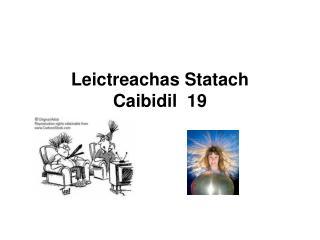 Leictreachas Statach Caibidil  19
