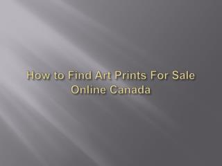 How to Find Art Prints For Sale Online Canada