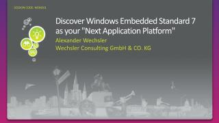 Discover Windows Embedded Standard 7 as your Next Application Platform