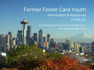 Former Foster Care Youth Information & Resources COUN 512