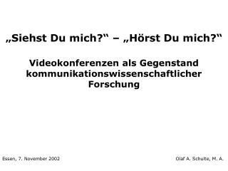 Essen, 7. November 2002         Olaf A. Schulte, M. A.