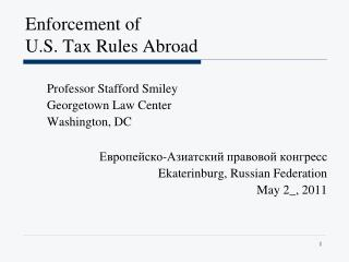 Enforcement of  U.S. Tax Rules Abroad