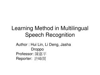 Learning Method in Multilingual Speech Recognition