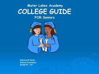 Mater Lakes Academy COLLEGE GUIDE FOR Seniors