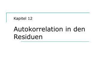Kapitel 12 Autokorrelation in den Residuen