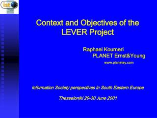 Context and Objectives of the LEVER Project Raphael Koumeri PLANET Ernst&Young