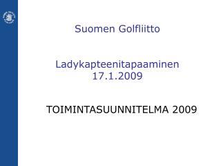 Suomen Golfliitto Ladykapteenitapaaminen 17.1.2009
