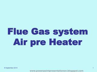 Flue Gas system Air pre Heater