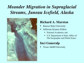 Meander Migration in Supraglacial Streams, Juneau Icefield, Alaska