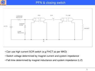 PFN & closing switch