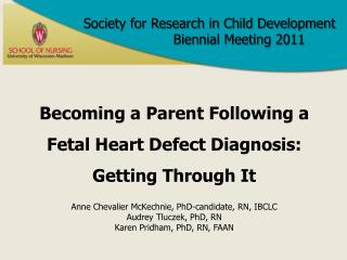Becoming a Parent Following a  Fetal Heart Defect Diagnosis:  Getting Through It