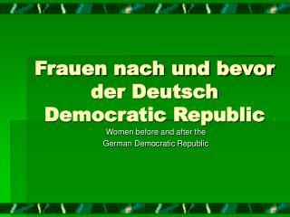 Frauen nach und bevor der Deutsch Democratic Republic