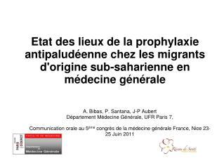 A. Bibas, P. Santana, J-P Aubert Département Médecine Générale, UFR Paris 7,