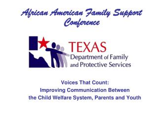 Voices That Count: Improving Communication Between  the Child Welfare System, Parents and Youth