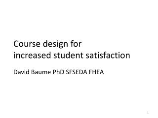 Course design for  increased student satisfaction