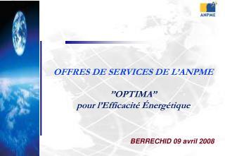 OFFRES DE SERVICES DE L'ANPME ''OPTIMA''  pour l'Efficacité Énergétique