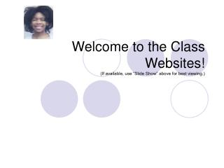 "Welcome to the Class Websites! (If available, use ""Slide Show"" above for best viewing.)"