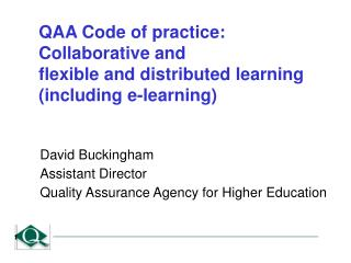 QAA Code of practice: Collaborative and  flexible and distributed learning (including e-learning)