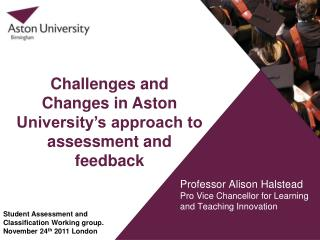 Professor Alison Halstead Pro Vice Chancellor for Learning and Teaching Innovation