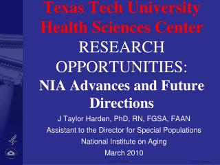 J Taylor Harden, PhD, RN, FGSA, FAAN  Assistant to the Director for Special Populations