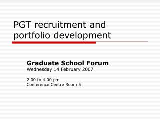PGT recruitment and portfolio development