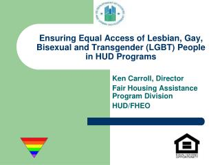 Ensuring Equal Access of Lesbian, Gay, Bisexual and Transgender (LGBT) People  in HUD Programs