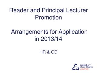 Reader and Principal Lecturer Promotion  Arrangements for Application in 2013/14 HR & OD