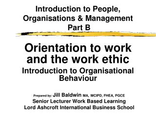 Orientation to work and the work ethic Introduction to Organisational Behaviour