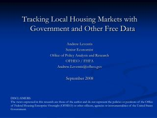 Tracking Local Housing Markets with Government and Other Free Data Andrew Leventis