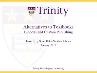 Alternatives to Textbooks E-books and Custom Publishing